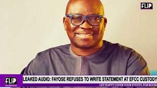 LEAKED AUDIO: FAYOSE REFUSES TO WRITE STATEMENT AT EFCC CUSTODY