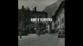 Rude O'rchestra - Bar Centrale