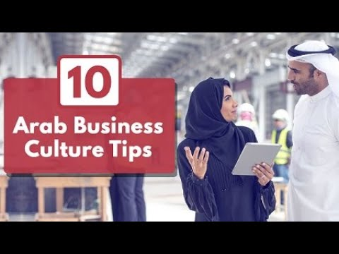 10 Arab Business Culture Tips for Success in Middle Eastern