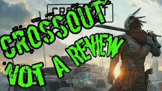 Crossout – Not A Review (Xbox One, PS4)