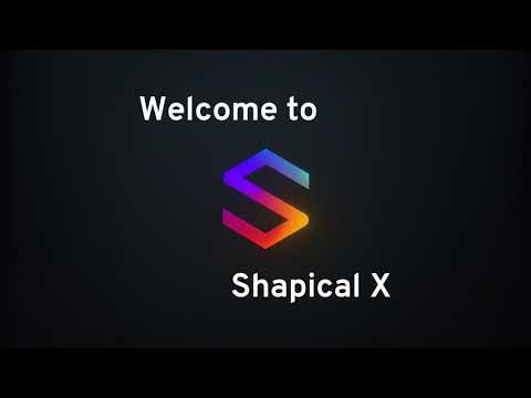 Welcome to Shapical X