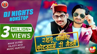 DJ Nights - Maan Verma | Latest Non Stop Pahari Nati 2019 | Lyrical Audio