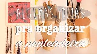 DIY: Algumas Ideias Pra Organizar e Decorar a Penteadeira | Tour pela Penteadeira thumbnail
