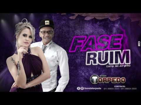 BANDA TORPEDO - FASE RUIM - ÁUDIO OFICIAL 2017