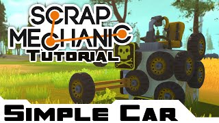 Simple Car Tutorial - Scrap Mechanic Gameplay & Guide - Letsplay Part 1