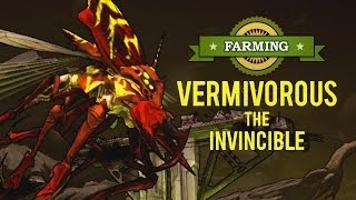 Borderlands 2 | Farming Vermivorous the Invincible