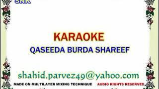 QASEEDA BURDAH SHAREEF KARAOKE BY SHAHID PARVEZ CH