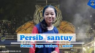 lagu persib | Parody Wahyu - selow || versi persib santuy
