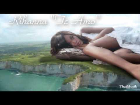 Rihanna  Te Amo I Love You + Lyrics