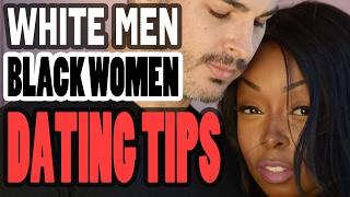 Interracial Dating 101 - White Men Dating Black Women ( BWWM )