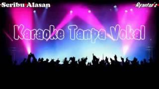 Karaoke Dangdut Seribu Alasan Tanpa Vokal
