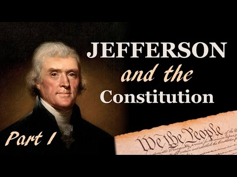 Jefferson and the Constitution:  NOT Love at First Sight