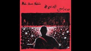 Woh Hum Nahin (Official Music Video)