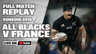 FULL MATCH REPLAY | All Blacks v France  Dunedin 2018