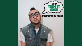 Take It Easy (feat. Tazzz) (Tazzz, Shak) Mp3 Song Download