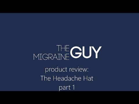 The Migraine Guy - Product Review - The Headache Hat - part 1