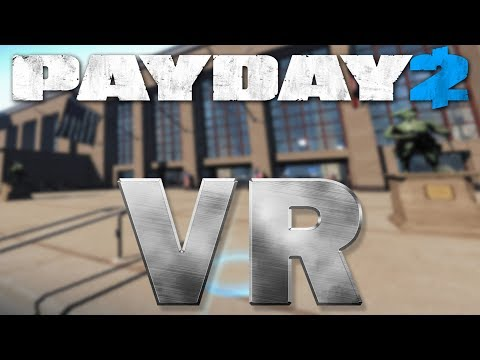 Payday 2 VR First World Bank solo stealth (Virtual Reality)