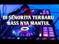 DJ SENORITA TERBARU - REMIX TERBARU IMAM RMX FULL BASS 2019