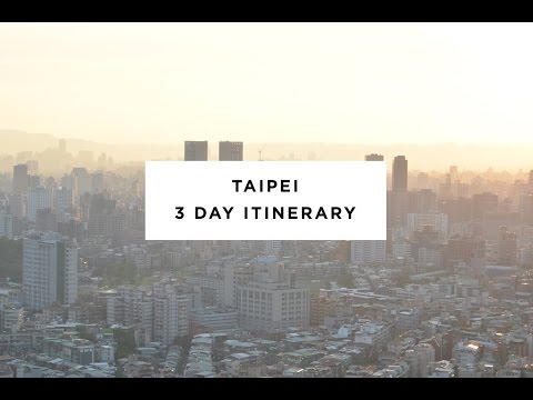 3 days in 3 minutes: TAIPEI VISUAL GUIDE