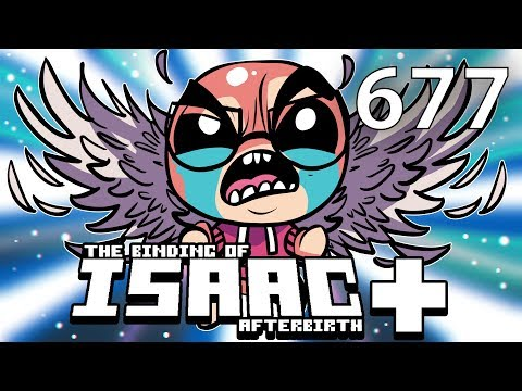 The Binding of Isaac: AFTERBIRTH+ - Northernlion Plays - Episode 677 [Million]