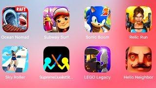 Ocean Nomad Raft Survival,Subway Surfers,Sonic 2,Lara Croft Relic Run,Sky Roller,Supreme Duelist
