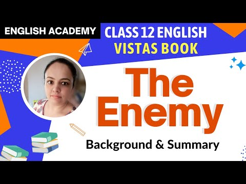"""CBSE NCERT Class 12 English Lesson Vistas """"The Enemy"""" - Background and Summary"""