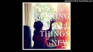 Play Making All Things New
