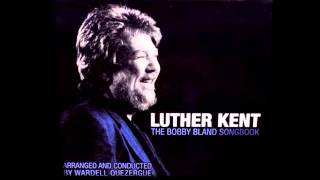 "Luther Kent - ""The Bobby Bland Songbook"" Blind Man"