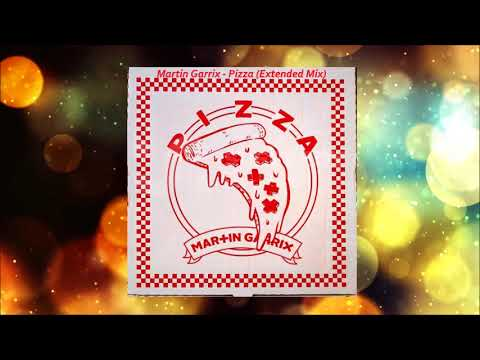 Martin Garrix - Pizza (Extended Mix)