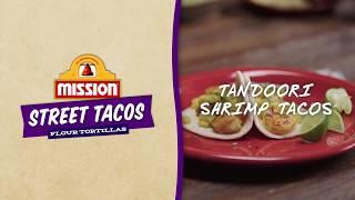 Tandoori Shrimp Tacos with MissionⓇ Street Taco Flour Tortillas
