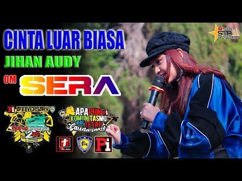 CINTA LUAR BIASA ( CIPT. Faisal Resi ) - JIHAN AUDY COVER - OM. SERA LIVE 2nd Anniversary PI
