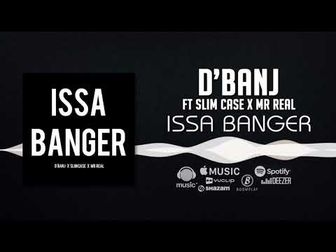 D'banj - Issa Banger [Official Audio] ft. Slimcase, Mr Real