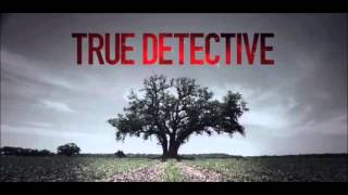 True Detective - Intro / Opening Song - Theme (The Handsome...