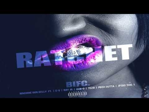 MGK - Ratchet (Ft. Ray Jr, Dub-O, Tezo, Pooh Gutta) CLEAN