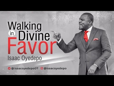 WALKING IN DIVINE FAVOR | ISAAC OYEDEPO
