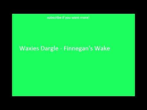 Irish Drinking Songs- Waxies Dargle - Finnegan's Wake