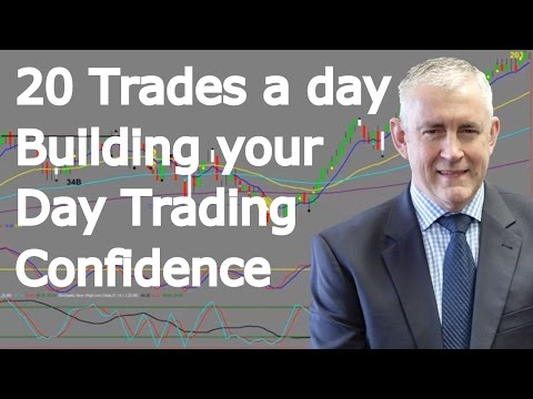 Building Your Confidence As A Day Trader. 20 Trades A Day