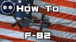 War Thunder: How To F-82 Twin Mustang