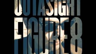 Outasight - Figure 8 (Electro Remix)