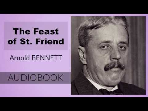 The Feast of St. Friend by Arnold Bennett - Audiobook
