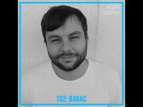 Barac - Nightclubber Podcast 102