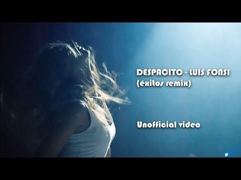 DESPACITO - luis fonsi  (éxitos remix unofficial video)