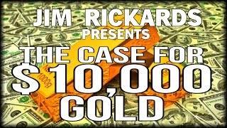 WHAT!? GOLD AT $10,000 PER OUNCE? CIA ADVISOR JIM RICKARDS MAKES THE CASE thumbnail
