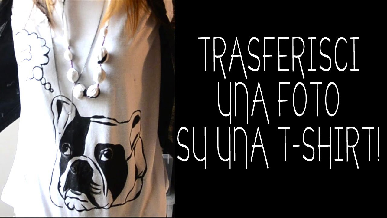 Favorito DIY - Come trasferire una foto su una t-shirt! - YouTube TY77