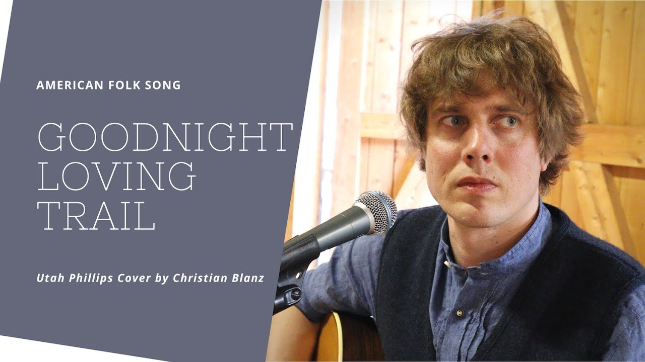 The Goodnight Loving Trail – Utah Phillips // Cover by Christian Blanz
