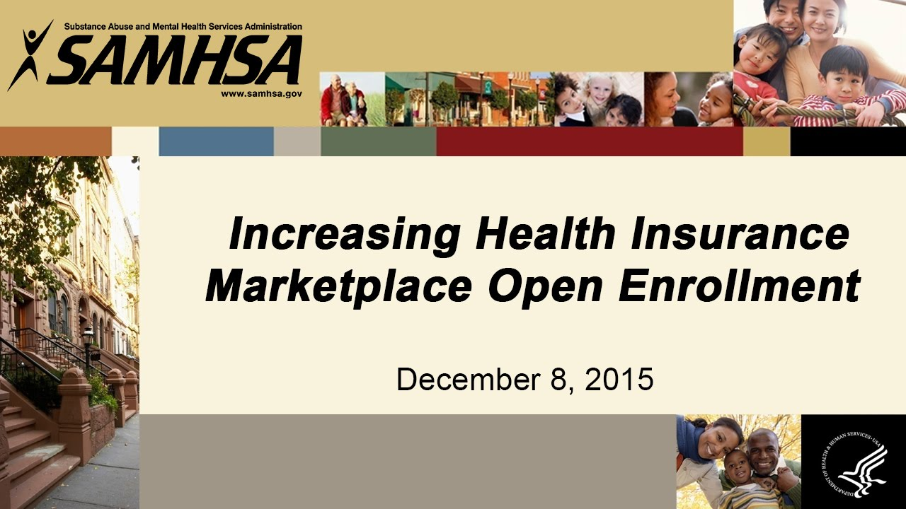 Increasing Health Insurance Marketplace Open Enrollment A SAMHSA And ONDCP Webinar