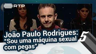 """João Paulo Rodrigues: """"Sou uma máquina sexual com pegas"""" - 5 Para a Meia-Noite"""