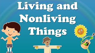 Living and Nonliving Things for Kids | #aumsum #kids #education #nonliving #living