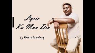 Download lagu Admesh kamelang- Kumau Dia(lyric)