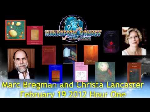 Marc Bregman & Christa Lancaster on The Hundredth Monkey Radio Feb 19 2012 Hour One